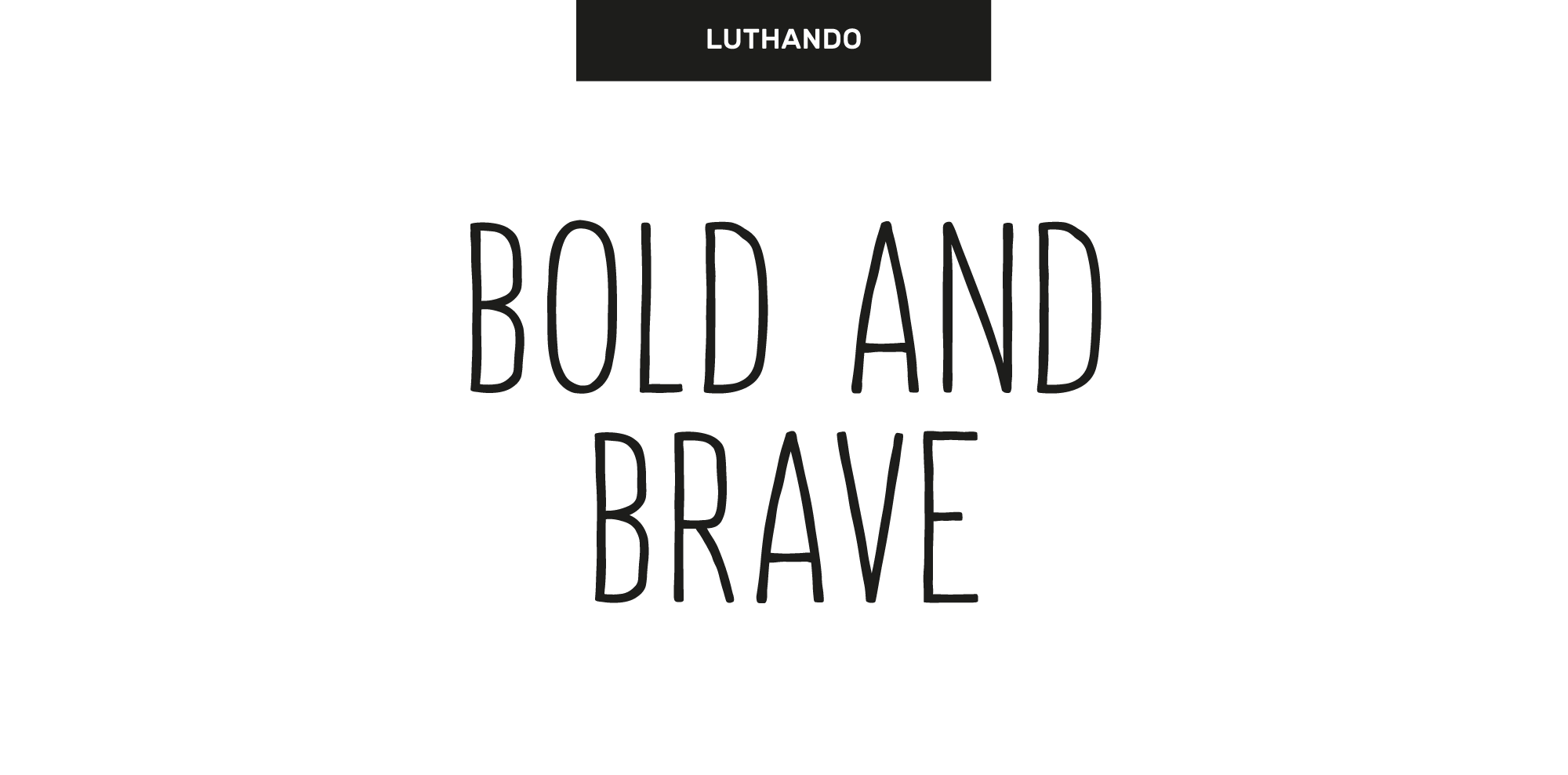 Luthando - Bold and Brave